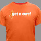 Got A Cure? Multiple Sclerosis Awareness T-Shirt 35554X