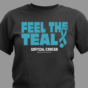 Feel The Teal Cervical Cancer Awareness T-Shirt