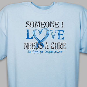 Needs A Cure Arthritis Awareness T-Shirt