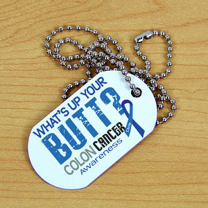 What's Up Your Butt Colon Cancer Dog Tag