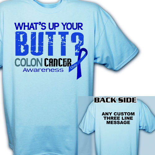 What S Up Your Butt Colon Cancer T Shirt Mywalkgear Com
