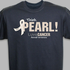 Think Pearl - Lung Cancer Awareness Personalized T-shirt