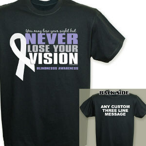 Never Lose Your Vision Blindness Awareness T-Shirt