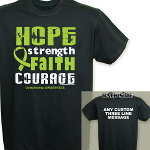 Lymphoma Hope Strength Faith Courage Awareness T-Shirt