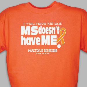MS Doesn't Have Me Awareness T-Shirt