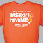 MS Doesn't Have Me Awareness T-Shirt 35610X