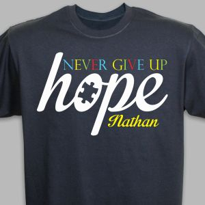 Never Give Up Hope Autism Awareness T-Shirt