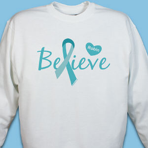 Ovarian Cancer Believe Awareness Sweatshirt