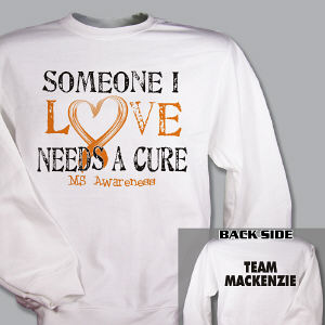 Personaized Needs A Cure Multiple Sclerosis Awareness Sweatshirt