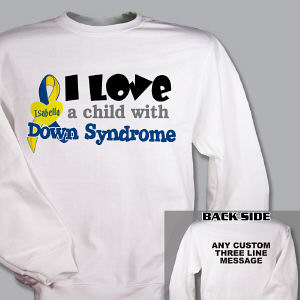 Personalized I Love A Child With Down Syndrome Sweatshirt