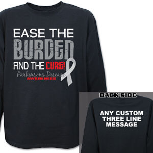 Ease the Burden Parkinson's Disease Awareness Long Sleeve Shirt