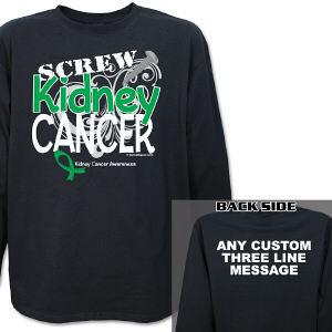 Screw Kidney Cancer Long Sleeve Shirt
