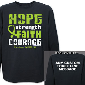 Lymphoma Hope Strength Faith Courage Awareness Long Sleeve Shirt