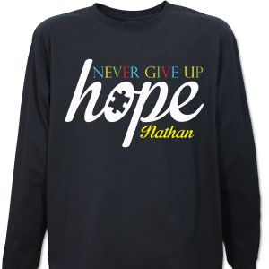 Never Give Up Hope Autism Awareness Long Sleeve Shirt