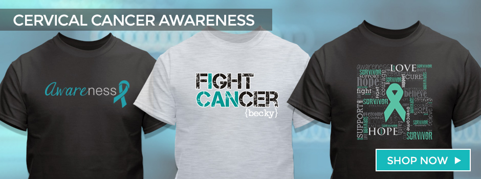 Cervical Cancer Awareness Gear and Apparel